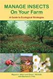 Manage Insects on Your Farm: A Guide to Ecological Strategies