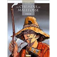 CHEMINS DE MALEFOSSE (LES) T.04 : FACE DE SUIE