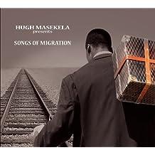Hugh Masekela presents Songs Of Migration