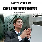 How to Start an Online Business: A Step-by-Step Proven Formula to Make Tons of Money Online | Marshall Schneijder