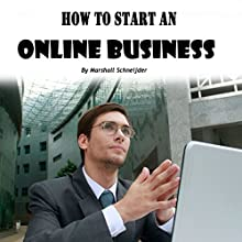 How to Start an Online Business: A Step-by-Step Proven Formula to Make Tons of Money Online Audiobook by Marshall Schneijder Narrated by David Sadzin