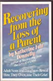 Recovering from the Loss of a Parent, Katherine F. Donnelly, 0396088740