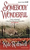 Somebody Wonderful, Kate Rothwell, 0821777548