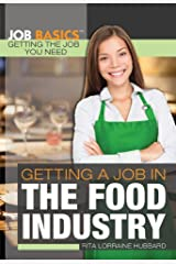 Getting a Job in the Food Industry (Job Basics: Getting the Job You Need) Library Binding