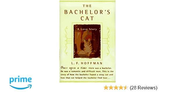 The Bachelors Cat: A Love Story: L. F. Hoffman: 9780060191054: Amazon.com: Books