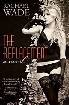 The Replacement by Rachael Wade