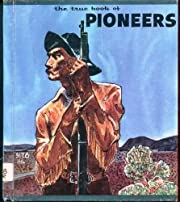 The true book of pioneers (The True book…