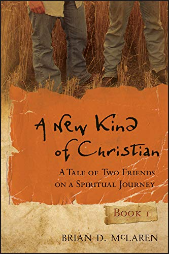 A New Kind of Christian: A Tale of Two Friends on a Spiritual Journey (Jossey-Bass Leadership Network Series Book 27)