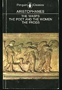 Three Plays: The Wasps / The Poet and the Women / The Frogs 0140441522 Book Cover