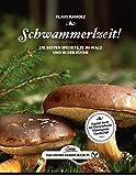 Das große kleine Buch: Schwammerlzeit!: Die besten Speisepilze im Wald und in der Küche