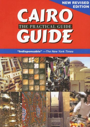 Cairo: The Practical Guide; New Revised Edition