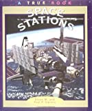 Space Stations, Diane M. Sipiera and Paul P. Sipiera, 0516262777