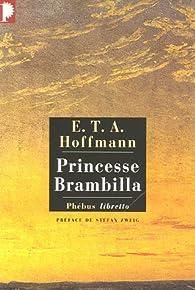 Princesse Brambilla : Capriccio dans la manière de Callot par Ernst Thedor Amadeus Hoffmann