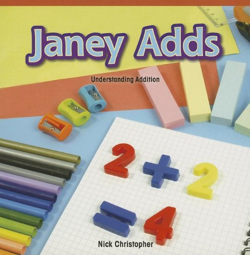 Janey Adds: Understanding Addition (Rosen Common Core Math Readers) pdf