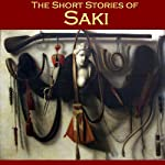 The Short Stories of Saki: 65 of Saki's Most Popular Tales | Hector Hugh Munro