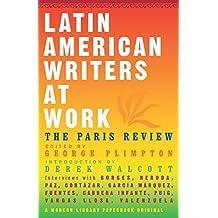 Latin American Writers at Work (Modern Library Paperbacks)