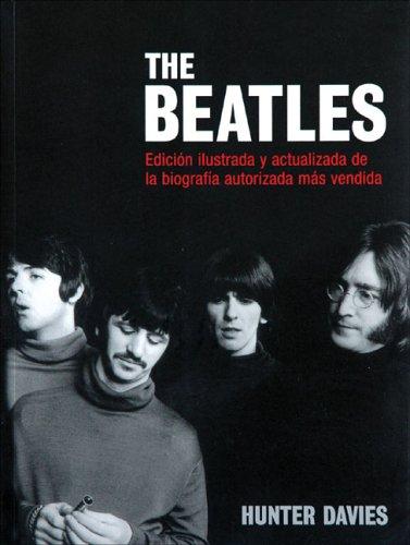 Descargar Libro Beatles, The. Edicion Ilustrada Y Actualizada: Edicion Ilustrada Y Actualizada De La Biografia Autorizada Mas Vendid Hunter Davies
