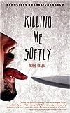 Killing Me Softly: Morir Amando