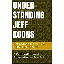 Understanding Jeff Koons: A Critico-Fictional Exploration of His Art