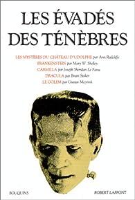 Oeuvres - Les évadés des ténèbres : Les Mystères du château d'Udolphe - Frankenstein - Carmilla - Le Fanu - Le Golem par Ann Radcliffe