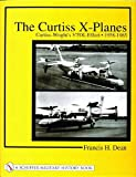 The Curtiss X-Planes, Francis H. Dean, 0764314343