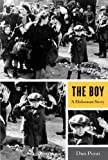 Front cover for the book The Boy: A Holocaust Story by Dan Porat