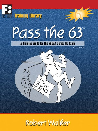 Pass the 63: A Training Guide for the NASAA Series 63 Exam (First Books Training Library)