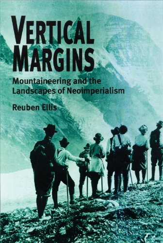 Vertical Margins: Mountaineering And The Landscapes Of Neoimperialism ebook