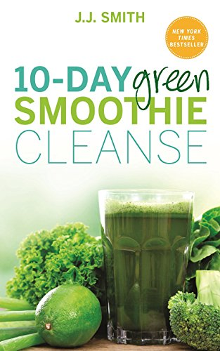 10-Day Green Smoothie Cleanse: Lose Up to 15 Pounds in 10 Days! by J.J. Smith (5-Jan-2015) Paperback
