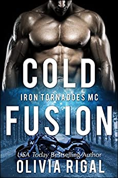 Cold Fusion (An Iron Tornadoes MC Romance Book 3) by [Rigal, Olivia]