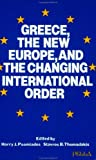 Greece, the New Europe, and the Changing International Order, , 0918618568