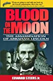 Front cover for the book Blood on the Moon: The Assassination of Abraham Lincoln by Edward Steers Jr.