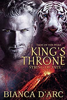 King's Throne: Tales of the Were (String of Fate Book 2) by [D'Arc, Bianca]