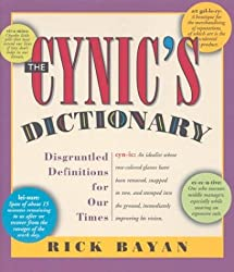 The Cynic's Dictionary: Disgruntled Definitions for Our Times
