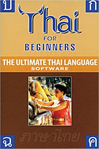 Thai for Beginners: For Windows 98, ME, 2000 and XP and Vista: The Ultimate Thai Language Software