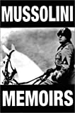 Mussolini Memoirs, Benito Mussolini and R. Klibansky, 1842120255