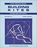 Building Kites: Flying High With Math (Grades 5-8/Math Projects Series)