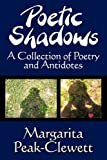 Poetic Shadows, Margarita Peak-Clewett, 1451219881