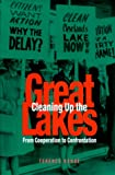 Cleaning up the Great Lakes : From Cooperation to Confrontation, Kehoe, Terence, 0875802257