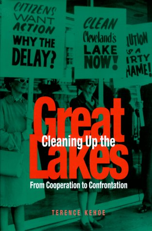 Cleaning Up the Great Lakes: From Cooperation to Confrontation - Terence Kehoe
