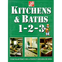 Kitchens & Baths 1-2-3: Your Blueprint for a Perfect Kitchen or Bath