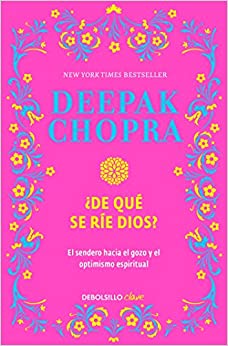 Book ¿De qué se rie Dios? / Why Is God Laughing?: The Path to Joy and Spiritual Optim ism (Spanish Edition)