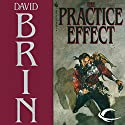 The Practice Effect Audiobook by David Brin Narrated by Andy Caploe
