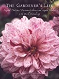 img - for The Gardener's Life: Inspired Plantsmen, Passionate Collectors, and Singular Visions in the World of Gardening book / textbook / text book