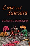 Love and Samsara, Eusebio L. Rodrigues, 0979448816
