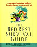 The Bed Rest Survival Guide, Barbara E. Peterson, 038079506X