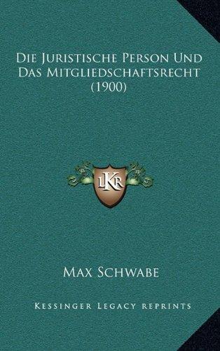 Download Die Juristische Person Und Das Mitgliedschaftsrecht (1900) (German Edition) pdf epub