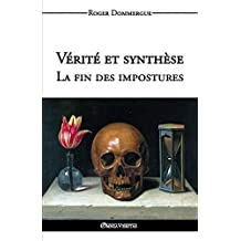 Vérité et synthèse - La fin des impostures (French Edition)