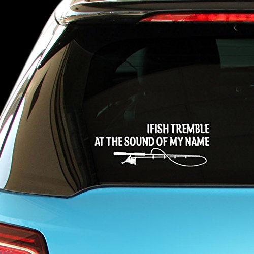 (FISH TREMBLE AT THE SOUND OF MY NAME Fish Fishing Car Laptop Wall Sticker)
