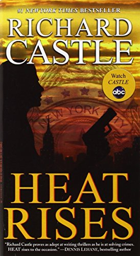 Heat Rises by Richard Castle